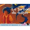 RIBAMBELLE GS - THEATRE D'IMAGES N 2, LE TURBAN DU SULTAN + GUIDE DE